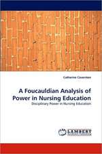 A Foucauldian Analysis of Power in Nursing Education
