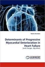 Determinants of Progressive Myocardial Deterioration in Heart Failure