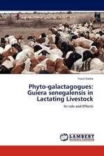 Phyto-galactagogues: Guiera senegalensis in Lactating Livestock