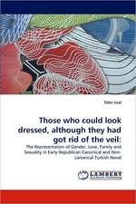 Those who could look dressed, although they had got rid of the veil