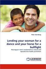 Lending your woman for a dance and your horse for a bullfight