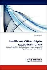 Health and Citizenship in Republican Turkey