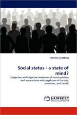 Social status - a state of mind?