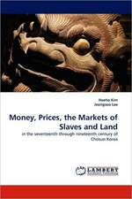 Money, Prices, the Markets of Slaves and Land