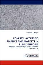 Poverty, Access to Finance and Markets in Rural Ethiopia