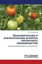 Ekonomicheskie i ekologicheskie aspekty teplichnogo ovoshchevodstva