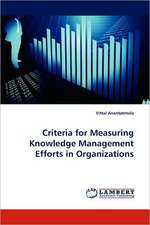 Criteria for Measuring Knowledge Management Efforts in Organizations