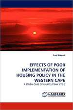 Effects of Poor Implementation of Housing Policy in the Western Cape