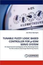 Tunable Fuzzy Logic Based Controller for U-Edm Servo System
