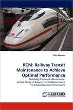 Rcm: Railway Transit Maintenance to Achieve Optimal Performance