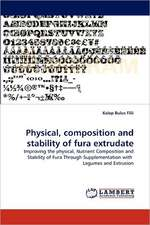 Physical, composition and stability of fura extrudate