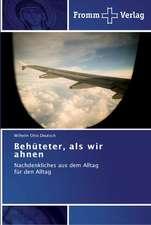 Deutsch, W: Behüteter, als wir ahnen