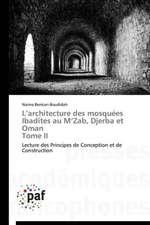 L'architecture des mosquées Ibadites au M'Zab, Djerba et Oman Tome II