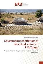 Gouvernance Chefferiale Et Decentralisation En R.D.Congo:  Croissance Et Qualite Des Carcasses