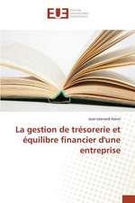 La Gestion de Tresorerie Et Equilibre Financier D'Une Entreprise:  Cas Des Banques Tunisiennes