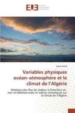 Variables Physiques Ocean-Atmosphere Et Le Climat de L'Algerie:  Application a la Biometrie