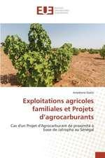 Exploitations Agricoles Familiales Et Projets D'Agrocarburants