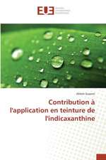Contribution A L'Application En Teinture de L'Indicaxanthine