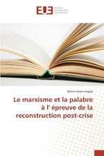 Le Marxisme Et La Palabre A L' Epreuve de La Reconstruction Post-Crise