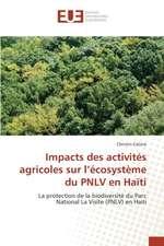 Impacts Des Activites Agricoles Sur L'Ecosysteme Du Pnlv En Haiti
