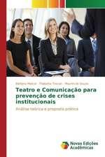 Teatro E Comunicacao Para Prevencao de Crises Institucionais:  Coesao