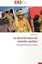 La Securite Dans Les Tunnels Routiers:  Mission Impossible?