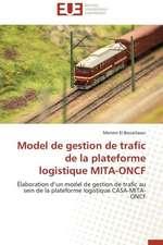 Model de Gestion de Trafic de La Plateforme Logistique Mita-Oncf:  Cas de L'Ue