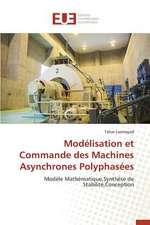 Modelisation Et Commande Des Machines Asynchrones Polyphasees:  Des Relations Sous Emprise