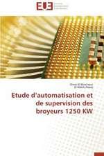 Etude D'Automatisation Et de Supervision Des Broyeurs 1250 KW:  Cas de La Savonnerie Nosa