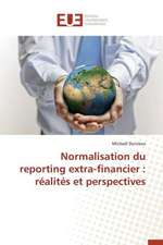 Normalisation Du Reporting Extra-Financier:  Realites Et Perspectives