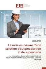 La Mise En Oeuvre D'Une Solution D'Automatisation Et de Supervision:  Codage Et Simulation