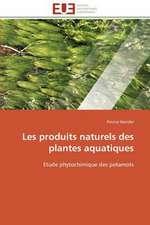 Les Produits Naturels Des Plantes Aquatiques:  Valorisation D'Un Fonds Pedagogique