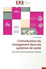 L'Introduction Du Changement Dans Les Systemes de Sante:  Croissance Cristalline Et Fluides Charges