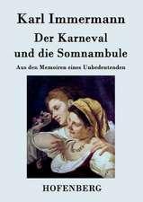 Der Karneval und die Somnambule