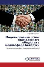 Modelirovanie osnov grazhdanskogo obshchestva v mediasfere Belarusi