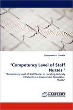 """Competency Level of Staff Nurses """