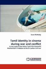 Tamil identity in cinema during war and conflict