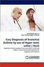 Easy Diagnosis of bronchial Asthma by use of Hyper tonic saline ( Nacl)
