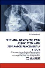 Best Analgesics for Pain Associated with Separator Placement-A Study