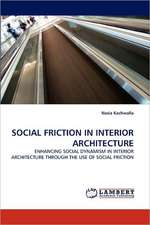 Social Friction in Interior Architecture