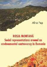 Rosia Montana: Social Representations around an Environmental Controversy in Romania