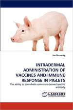 Intradermal Administration of Vaccines and Immune Response in Piglets