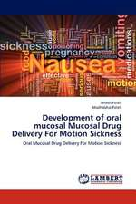 Development of oral mucosal Mucosal Drug Delivery For Motion Sickness