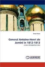 General Antoine-Henri de Jomini in 1812-1813