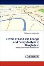 Drivers of Land Use Change and Policy Analysis in Bangladesh