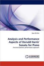 Analysis and Performance Aspects of Donald Harris' Sonata for Piano