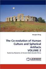 The Co-evolution of Human Culture and Spherical Artifacts VOLUME 2