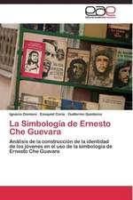 La Simbología de Ernesto Che Guevara