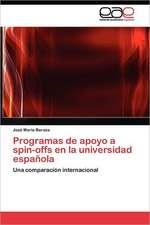 Programas de Apoyo a Spin-Offs En La Universidad Espanola:  Flores, de Pueblo a Barrio de Megaciudad