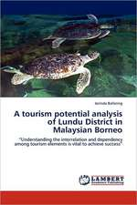 A tourism potential analysis of Lundu District in Malaysian Borneo